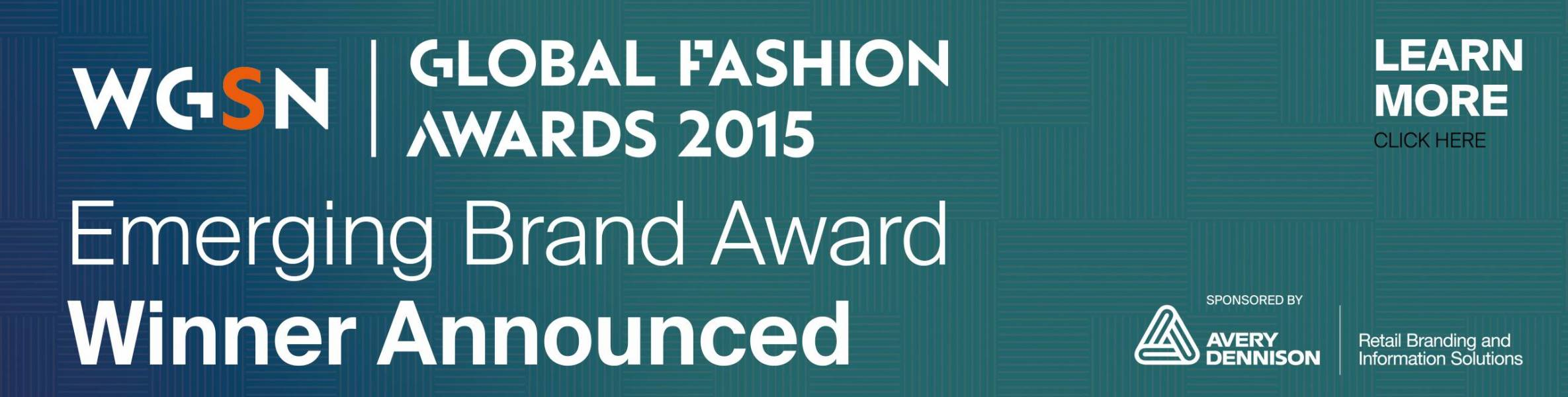 AVERY DENNISON RBIS EMERGING BRAND AWARD AT WGSN GLOBAL FASHION AWARDS 2015
